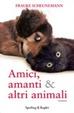 Cover of Amici, amanti and altri animali