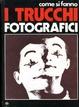 Cover of Come si fanno i trucchi fotografici