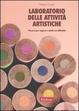 Cover of Laboratorio delle attività artistiche