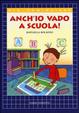 Cover of Anch'io vado a scuola!
