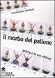 Cover of Il morbo del pallone. Gehrig e le sue vittime