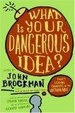 Cover of What Is Your Dangerous Idea?