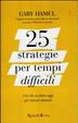 Cover of 25 strategie per tempi difficili. Ciò che va fatto oggi per vincere domani