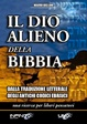 Cover of Il dio alieno della bibbia. Dalle traduzioni letterali degli antichi codici masoretici