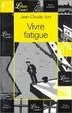 Cover of Vivre fatigue - nouvelles