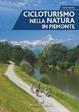 Cover of Cicloturismo nella natura in Piemonte