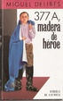 Cover of 377 A, madera de héroe