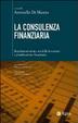 Cover of La consulenza finanziaria. Regolamentazione, modelli di servizio e pianificazione finanziaria