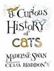 Cover of A Curious History of Cats