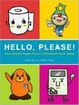 Cover of Hello, Please! Very Helpful Super Kawaii Characters from Japan