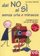 Cover of Dal no al sì senza urla e minacce. Consigli pratici per farsi ubbidire