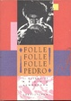 Cover of Folle folle folle Pedro!