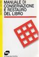 Cover of Manuale di conservazione e restauro del libro