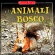 Cover of Gli animali del bosco