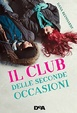 Cover of Il club delle seconde occasioni