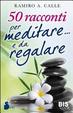 Cover of 50 racconti per meditare e da regalare