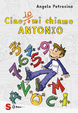 Cover of Ciao, io mi chiamo Antonio