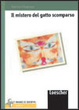 Cover of Il mistero del gatto scomparso