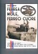 Cover of Ferrea mole, ferreo cuore