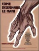 Cover of Come disegnare le mani