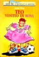 Cover of Teo vestito di rosa