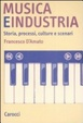 Cover of Musica e industria. Storia, processi, culture e scenari