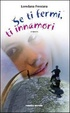 Cover of Se ti fermi, ti innamori
