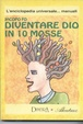 Cover of Diventare Dio in 10 mosse
