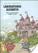 Cover of Laboratorio alfabeto. Fiabe e attività per iniziare a leggere e scrivere