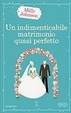 Cover of Un indimenticabile matrimonio quasi perfetto