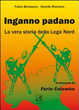 Cover of Inganno Padano. La vera storia della Lega Nord