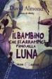 Cover of Il bambino che si arrampicò fino alla luna