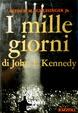 Cover of I mille giorni di John F. Kennedy alla Casa Bianca