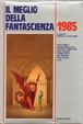 Cover of Il meglio della fantascienza 1985