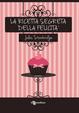 Cover of La ricetta segreta della felicità