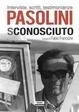 Cover of Pier Paolo Pasolini sconosciuto