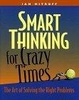 Cover of Smart Thinking for Crazy Times