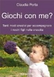Cover of Giochi con me?