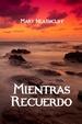 Cover of Mientras recuerdo