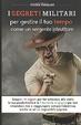 Cover of I segreti militari per gestire Il tuo tempo come un sergente istruttore