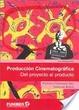 Cover of Producción cinematográfica. Del proyecto al producto