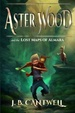 Cover of Aster Wood and the Lost Maps of Almara