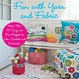 Cover of Fun with Yarn and Fabric