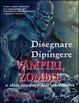 Cover of Disegnare e dipingere vampiri, zombie e altre creature dell'oltretomba