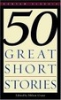 Cover of 50 Great Short Stories
