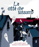 Cover of La città che sussurrò