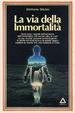 Cover of La via della immortalità
