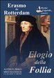 Cover of Elogio della follia. Audiolibro. CD Audio formato MP3. Ediz. integrale