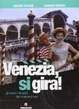 Cover of Venezia, si gira!