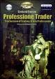 Cover of Professione trader. Trasformare il trading in una professione